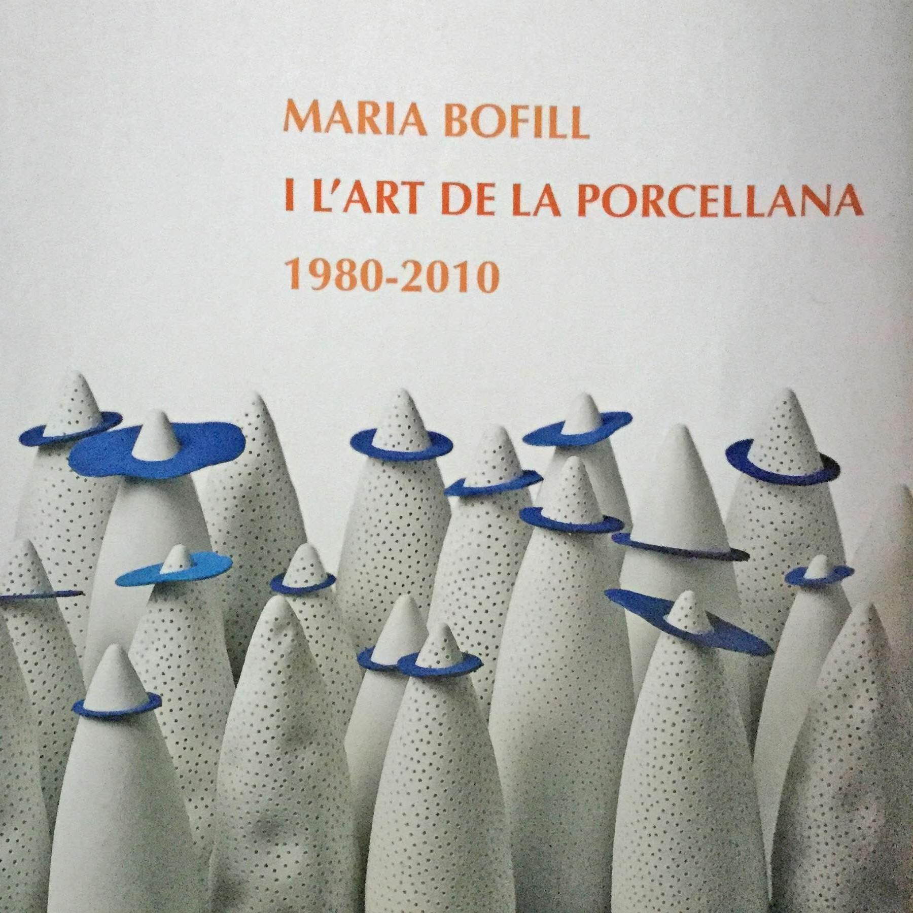 Maria Bofill I l'art de Porcellana – Museu de Ceràmica Barcelona junio – octubre 2010 – Museo Nacional de Ceràmica y Artes Sutarias González Martí. Valencia octubre 2010 – enero 2011